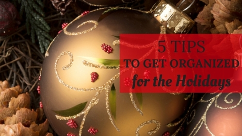 5 tips to get organized for the holidays